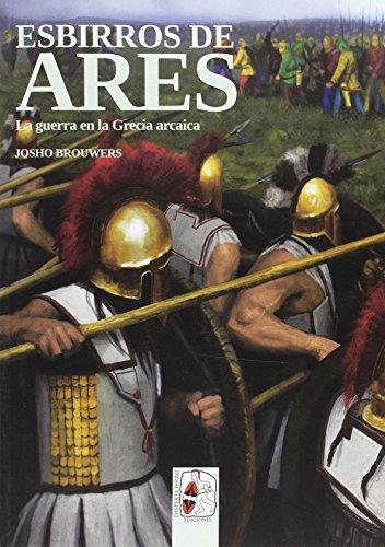 Esbirros de Ares. La guerra en al Grecia Arcaica por JOSHO BROUWERS