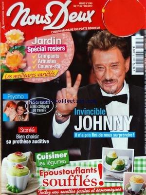 NOUS DEUX [No 3383] du 01/05/2012 - INVINCIBLE JOHNNY HALLYDAY - JARDIN - SPECIAL ROSIERS - PEUT-ON TOUT DIRE A SES COLLEGUES DE TRAVAIL - SANTE - BIEN CHOISIR SA PROTHESE AUDITIVE - CUISINER LES LEGUMES par Collectif