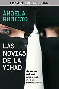 Las novias de la Yihad par Ángela Rodicio