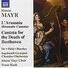 Mayr: L'Armonia (Dramatic Cantata)  Cantata for the Death of Beethoven