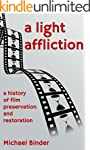 A Light Affliction: a History of Film...