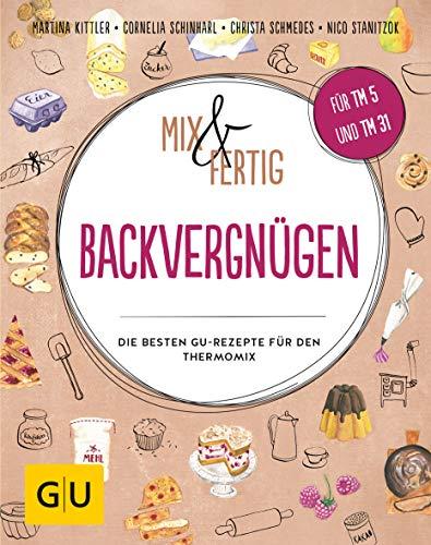 Image of Mix & Fertig Backvergnügen: Die besten GU-Rezepte für den Thermomix (GU Themenkochbuch)