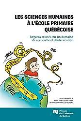 Les sciences humaines à l'école primaire québécoise: Regards croisés sur un domaine de recherche et d'intervention