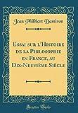 essai sur l histoire de la philosophie en france au dix neuvieme siecle classic reprint