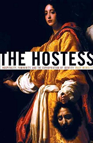hostess-hospitality-femininity-and-the-expropriation-of-identity-by-tracy-mcnulty-published-december