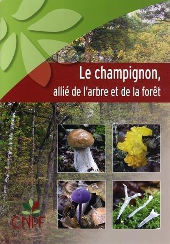 Le champignon, alli de l'arbre et de la fort de Gilles Pichard (15 janvier 2015) Broch