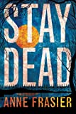 Stay Dead (Elise Sandburg series)