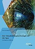 Der Virtualisierungstechnologie auf der Spur: Grundlagen zur Einführung