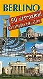 Berlino 50 attrazioni che bisogna aver visto