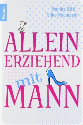 Buchseite und Rezensionen zu 'Alleinerziehend mit Mann' von Monika Bittl