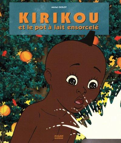 Kirikou et le pot à lait ensorcelé