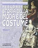 Storia della moda e del costume. Percorsi. Per le Scuole: 2