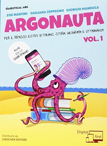 Argonauta. Per il ripasso estivo di italiano, storia, geografia e cittadinanza, anche con lo smartphone! Per le Scuole superiori. Con eserciziario online: 1