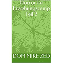 Horror im Erziehungscamp Teil 2