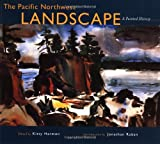 The Pacific Northwest Landscape: A Painted History