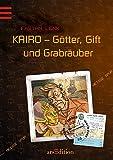 KAIRO - Götter, Gift und Grabräuber: Heiße Spur - Fabian Lenk