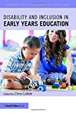 Disability and Inclusion in Early Years Education (Diversity and Inclusion in the Ear...