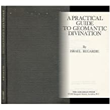 A practical guide to geomantic divination / by Israel Regardie