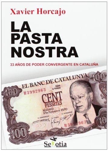 La Pasta Nostra: 33 años de poder convergente en Cataluña por Xavier Horcajo X