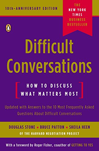 Difficult Conversations: How to Discuss What Matters Most por Douglas Stone
