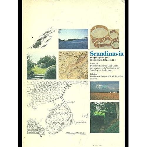 Scandinavia. Luoghi, Figure, Gesti Di Una Civiltà Del Paesaggio
