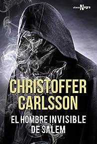 El hombre invisible de Salem  - Alianza Negra) par Christoffer Carlsson