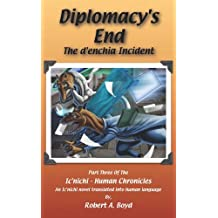 Diplomacy's End: The d'enchia Incident (The Ic'nichi - Human Chronicles Book 3)