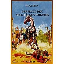 Der Mann, den alle hängen wollten: Cassiopeiapress Western