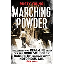 Marching Powder: A True Story of a British Drug Smuggler In a Bolivian Jail (The Pan Real Lives Series Book 6) (English Edition)