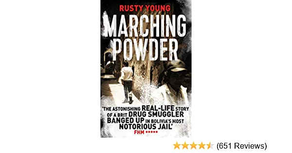 Marching Powder A True Story Of A British Drug Smuggler In A