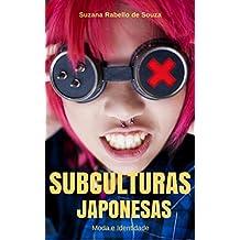 Subculturas Japonesas: Moda e Identidade (Portuguese Edition)