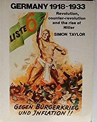 By Simon Taylor The rise of Hitler: Revolution and counter-revolution in Germany, 1918-1933 (Paperback)