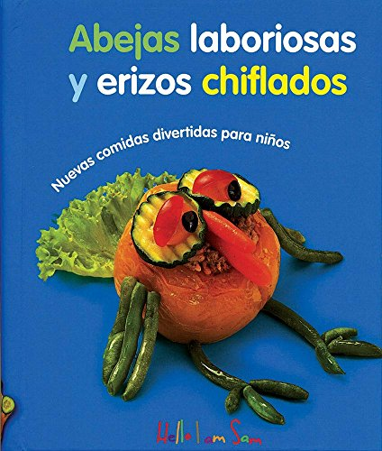 Abejas laboriosas y erizos chiflados/Busy bees and Stooges Hedgehogs: Nuevas comidas divertidas para niños/More Fun Food for Kids