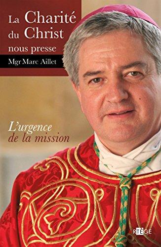 La charité du christ nous presse: L'urgence de la mission par Mgr Marc Aillet