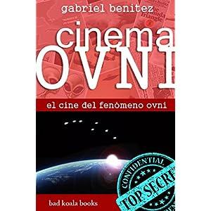 CINEMA OVNI: El cine del fenómeno ovni (Mundo Ovni nº 1)