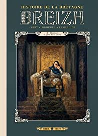 Breizh Histoire de la Bretagne, tome 3 : Nominoë, le père de la patrie par Nicolas Jarry