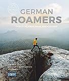 German Roamers - Deutschlands neue Abenteurer: Auf der Jagd nach dem besonderen Augenblick (DuMont Bildband) - German Roamers