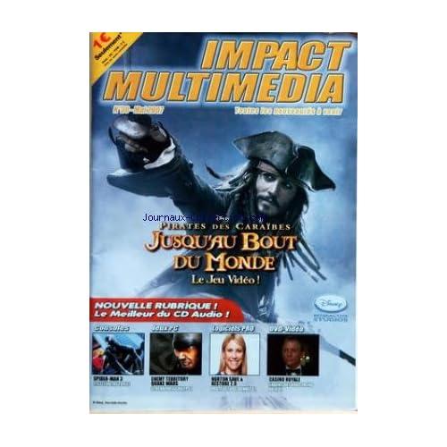IMPACT MULTIMEDIA [No 30] du 01/05/2007 - PIRATES DES CARAIBES - JUSQU'OU BOUT DU MONDE - CONSOLES - JEUX PC - LOGICIELS PRO - DVD-VIDEO