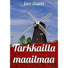 Tarkkailla maailmaa (Finnish Edition)