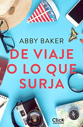 De viaje o lo que surja de [Baker, Abby]