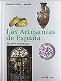 Las artesanías de España. Tomo III: Zona meridional (Andalucía y Canarias) (El arte de vivir)
