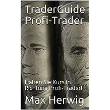 TraderGuide Profi-Trader: Halten Sie Kurs in Richtung Profi-Trader!