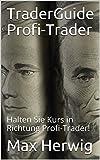 TraderGuide Profi-Trader:...
