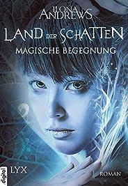 Land der Schatten - Magische Begegnung (Land-der-Schatten-Reihe 1)