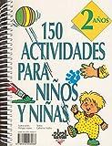 150 actividades para niños y niñas de 2 años (Libros de...