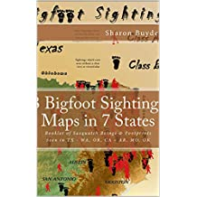3 Bigfoot Sightings Maps in 7 States: Booklet of Sasquatch Beings & Footprints Seen in TX - WA, OR, CA - AR, MO, OK