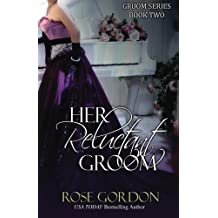 Her Reluctant Groom (Groom Series) by Rose Gordon (2013-12-20)