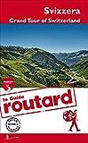 Svizzera. Grand Tour of Switzerland