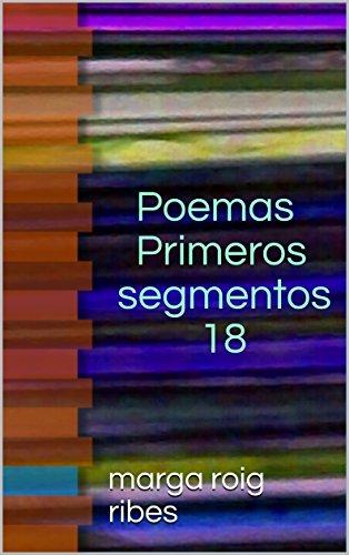 Primeros segmentos 18 (poemas marga) (Spanish Edition)