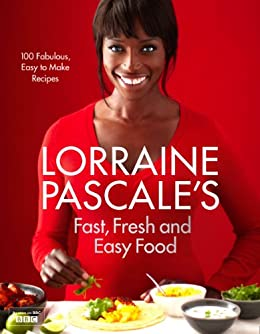 Lorraine Pascale's Fast, Fresh and Easy Food by [Pascale, Lorraine]